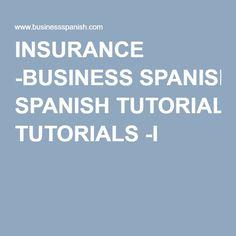 INSURANCE -BUSINESS SPANISH TUTORIALS -I