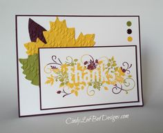 "Stampin' Up! ... handmade Thanksgiving card ... Seasonally Scattered Leaves ... like how complex image was inked in multiple colors  ... handmade ""candy dots"" made by putting Crystal Effects over punched paper circles ... die cut leaves ... luv the layout!"