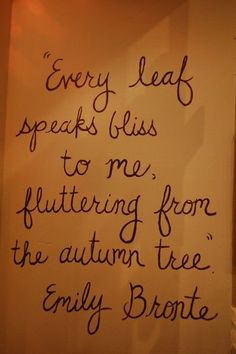"""Quote """"Every leaf speaks bliss to me fluttering from the Autumn tree""""--Emily Bronte. This will be cute in the fall window display Autumn Day, Autumn Trees, Autumn Leaves, Autumn Poem, Hello Autumn, Autumn Harvest, September Quotes Autumn, Autumn Girl, Deep Autumn"""
