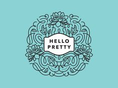 Hello Pretty indeed. Beautiful example of a very feminine emblem that would hold up very well and make a rocking back pattern if the illo extended.
