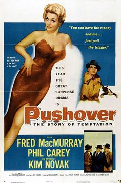 Pushover (1954) starring Fred MacMurray, Phil Carey, and introducing Kim Novak