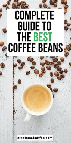Are you looking for the best coffee beans to buy? We share the best coffee beans brands to try at home including the best beans for cold brew, the best coffee beans for espresso and the best coffee beans for french press. Click to learn everything you need to know to before you buy your next bag of beans #coffee