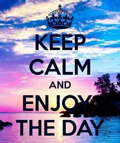 KEEP CALM AND ENJOY THE DAY. Another original poster design created with the Keep Calm-o-matic. Buy this design or create your own original Keep Calm design now. Keep Calm Posters, Keep Calm Quotes, Keep Calm Carry On, Keep Calm And Love, Keep Calm Bilder, Keep Calm Wallpaper, Keep Calm Pictures, Keep Clam, Keep Calm Signs