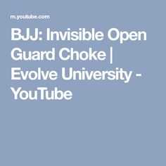 BJJ: Invisible Open Guard Choke | Evolve University - YouTube