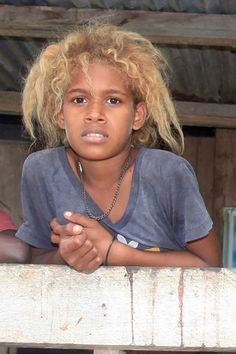 In Melanesia, about a quarter of the population has dark skin and blonde hair. Melanese people teach us that we are all beautiful in our own right