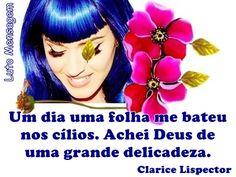 Clarice Lispector: Deus http://lutomensagem.blogspot.com.br/2015/08/clarice-lispector-deus.html Veja a sublime citação da escritora e jornalista Clarice Lispector sobre Deus.
