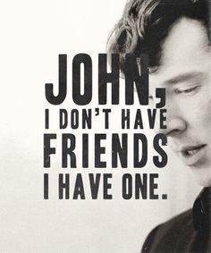 """I have one."" - Sherlock"