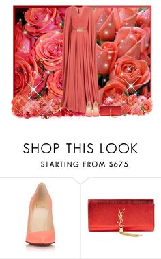 """""""Roses..."""" by asia-12 ❤ liked on Polyvore featuring Elie Saab, Christian Louboutin, Yves Saint Laurent and Oscar de la Renta"""