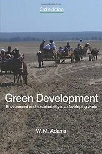 Green Development : Environment and Sustainability in a Developing World by W. Adams Paperback, Revised, New Edition) for sale online Economic Development, Sustainable Development, World Book Online, Dam Construction, Deep Ecology, Save The Planet, Thought Provoking, Climate Change, Geography