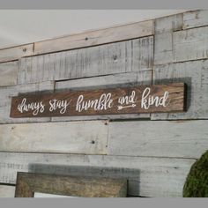 Always stay humble and kind wooden rustic by ChalkItUpDecorNMore