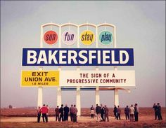 Bakersfield California Sign, c.1960s   Who, from Bakersfield, could ever forget this sign on 99 going up and over the Grapevine?   Sun Fun Stay Play !