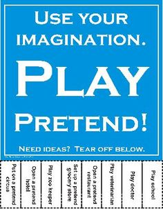 Play Pretend flyer - tear off activity ideas to spark the imagination.  Nice flyer to send home for over the holidays