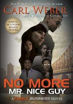"""Read """"No More Mr. Nice Guy A Family Business Novel"""" by Carl Weber available from Rakuten Kobo. Ripped from the pages of his New York Times bestselling Family Business series, Carl Weber brings you No More Mr. Nice G. I Love Books, New Books, Good Books, Books To Read, Mr Nice Guy, A Good Man, African American Books, By Any Means Necessary, I Love Reading"""