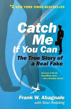 Catch Me If You Can - Frank Abagnale. * A book based on a true story I Love Books, Books To Read, Frank Abagnale, Story Of The World, Now And Then Movie, True Crime, Reading Lists, Book Lists, Memoirs