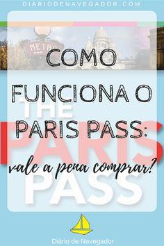 Uma dica valiosa para Paris! Muitas pessoas sugerem e viajam com passe, então resolvemos investigar como funciona o Paris Pass: vale a pena?