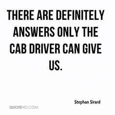19 Best Taxi Drivers Wisdom Images Taxi Driver Quote Life Quotes