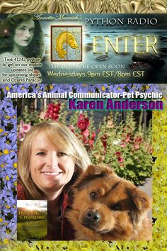 Bring your pet questions tonight as animal communicator Karen Anderson will be spending an hour with me and Dave Harkins on Python Radio 8pm CST www.gcrinternetradio.com