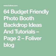64 Budget Friendly Photo Booth Backdrop Ideas And Tutorials – Page 2 – Foliver blog