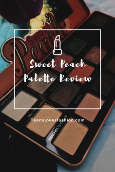 Review: Too Faced Sweet Peach palette. – TEENS LOVES FASHION