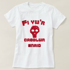 A red skull and the text Fi yw'r casglwr enaid T-Shirt This is a white t-shirt with red skull with black shadow with a Welsh word: Fi yw'r casglwr enaid (I am the soul collector). You can change the text font and its colour by customise it. You can also change shirt type. Cael cynnyrch unigryw hwn â gair Cymraeg arno.