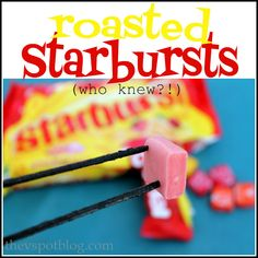 The V Spot: Roasted Starbursts around the campfire? What...?