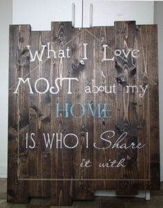 What I Love Most About My Home Wooden Plank Sign by BeOffTheWall, $85.00