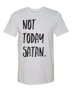 Christian Shirts, Christian Shirt, Christian T-Shirt, Not Today Satan, Christian…