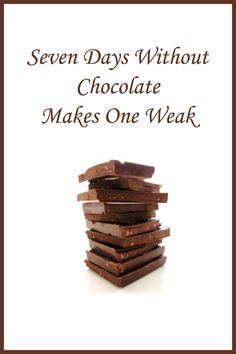 The necessity of chocolate every day
