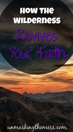 How the Wilderness Revives Your Faith