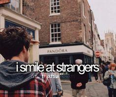 One little smile can make anyone's day better :)  Oh, ik wil aardig lijken en ben te verlegen om hoi te zeggen omdat ze dan geen hoi terug zeggen