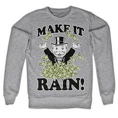 Monopoly - Make It Rain Sweatshirt - www. Make It Rain, Graphic Sweatshirt, T Shirt, Monopoly, Sweatshirts, Sweaters, How To Make, Stuff To Buy, Fashion