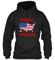 Proudly American Hoodie Shirt Mug Black Sweatshirt Front