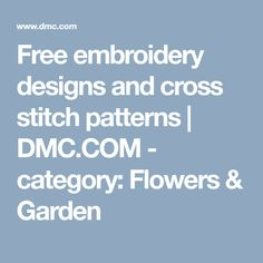 Free embroidery designs and cross stitch patterns | DMC.COM - category: Flowers & Garden