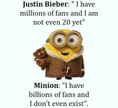 So true .I love the minions 1000000000 more times than I love JB