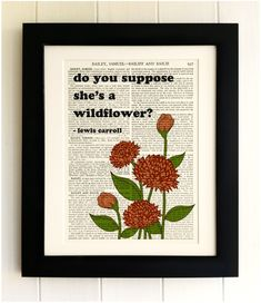 ART PRINT on old antique book page - Do you suppose she's a wildflower, Alice Quote, Vintage Wall Art Print, Encyclopaedia Dictionary Page by thebluebutterflyemp on Etsy