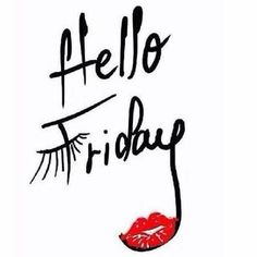 Hello Friday by lulus_couture_ Lash Quotes, Makeup Quotes, Beauty Quotes, Younique, Friday Quotes Humor, Tgif Quotes, Happy Friday Quotes, Enjoy Quotes, Qoutes