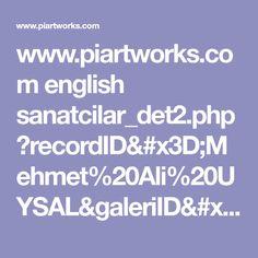 www.piartworks.com english sanatcilar_det2.php?recordID=Mehmet%20Ali%20UYSAL&galeriID=MU%20Galeri%202