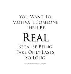 #motivation  Be Real... #randomthoughtsofaservant