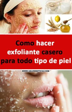 Como hacer exfoliante casero para todo tipo de piel #cuidado #piel #belleza #elegancia Natural Acne Treatment, Self Care, Beauty Hacks, Make Up, Facial Diy, Tips, Toilet, Skincare, Notes