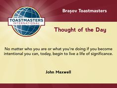 A quote by John Maxwell on becoming intentional about living a life of significance.