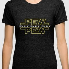 Pew Pew Shirt - $22 ⋆ Gifts for Star Wars Fans!
