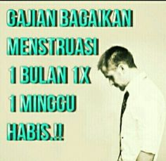Gajian bagaikan menstruasi Just Smile, Islam, Funny Quotes, Jokes, Box, Inspiration, Humor, Funny Phrases, Biblical Inspiration