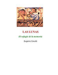 LAS LUNASEl refugio de la memoria     Eugenio Carutti Tarot, Fails, Books, Movie Posters, La Luna, Shelters, Mondays, Notebooks, Feelings