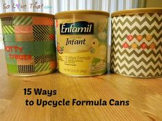 15 Ways to Upcycle Baby Formula Cans                                                                                                                                                                                 More