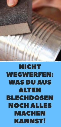 Nicht wegwerfen: Was du aus alten Blechdosen noch alles machen kannst! Do not throw it away: What else can you do with old tin cans! Upcycled Home Decor, Upcycled Crafts, Upcycled Vintage, Tin Can Crafts, Diy And Crafts, Reuse Recycle, Diy Bedroom Decor, Projects To Try, Canning
