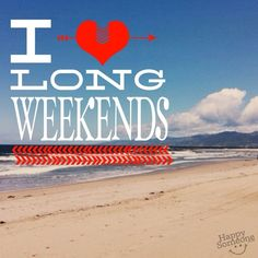 Who loves long weekends? They definitely make me a Happy Someone! Great Weekend Quotes, Saturday Morning Quotes, Hump Day Quotes, Happy Long Weekend, Three Day Weekend, Thursday Quotes, Hello Weekend, Monday Quotes, Happy Quotes