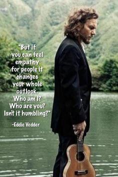 Empathy quote by Eddie Vedder ️LO