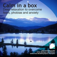 Guided relaxation and meditations reduce fear and anxiety