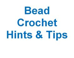 Bead Crochet Hints & Tips | Bead-Patterns