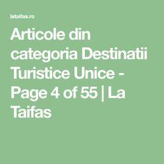 Articole din categoria Destinatii Turistice Unice - Page 4 of 55   La Taifas